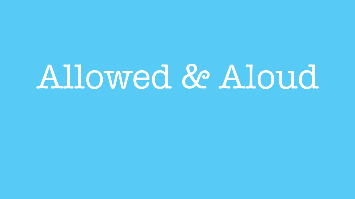 Allowed vs aloud