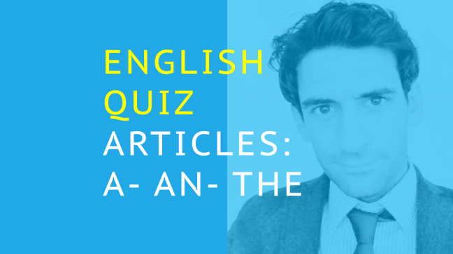 TEST ON ENGLISH ARTICLES A, AN, THE